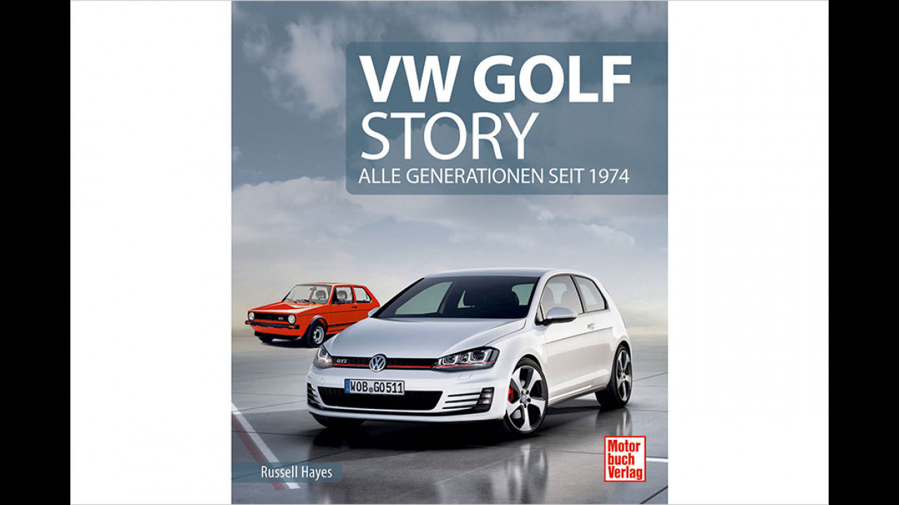 Russell Hayes: VW Golf Story - Alle Generationen seit 1974
